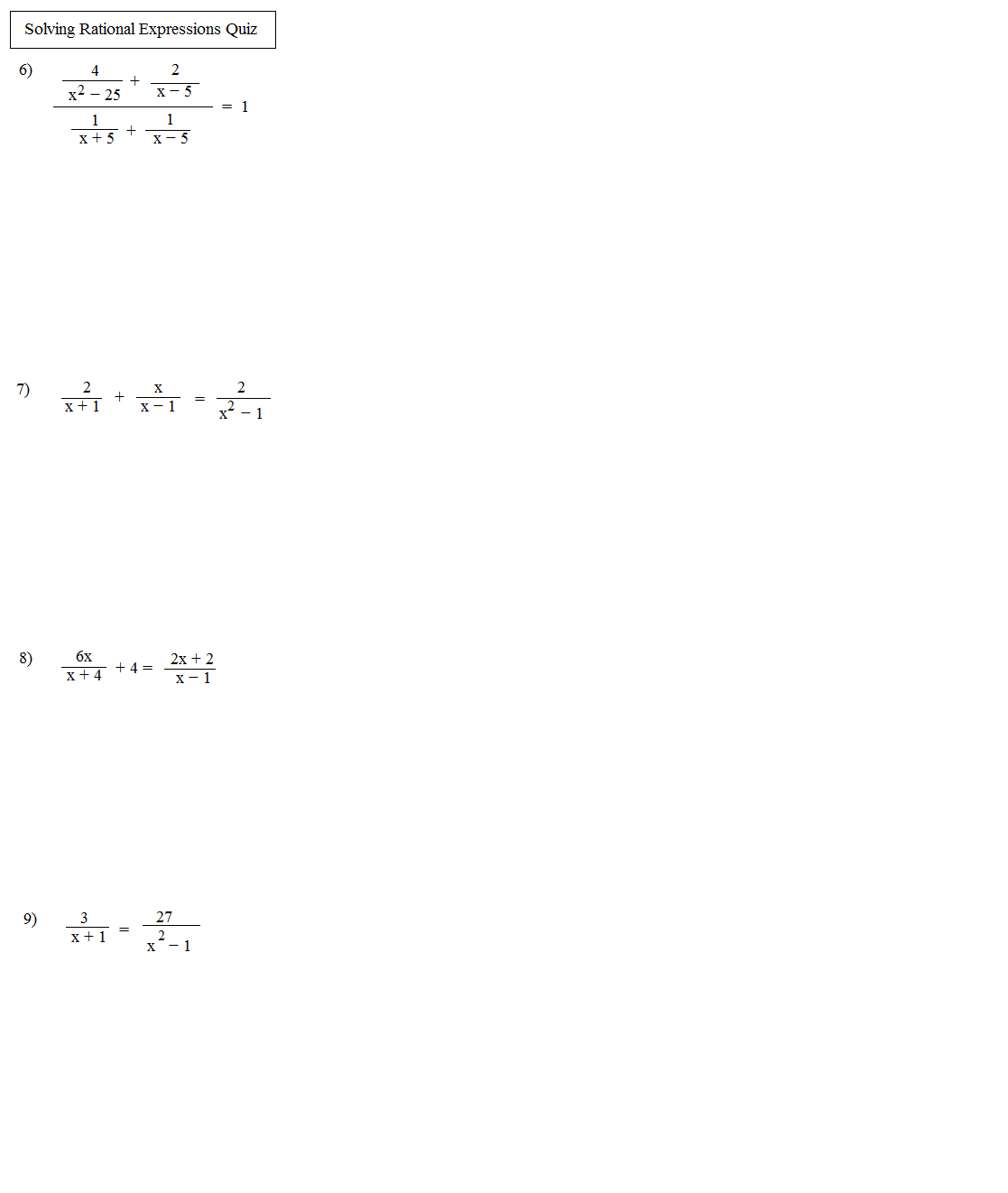 math practice rational equations Solve advanced rational equations with multiple expressions if you're seeing this message, it means we're having trouble loading external resources on our website if you're behind a web filter, please make sure that the domains kastaticorg and kasandboxorg are unblocked.